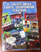 TELECARTE CATALOGUE DES TÉLÉCARTES ITALIENES DE FOOTBALL ÉDITION 1999 OCCASION ÉTAT CORRECT - Télécartes