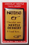 SUPER PIN'S CHOCOLAT : TABLETTE NESTLE, Chocolat Noir NESTLE DESSERT, émail Base Noire + Vernis, 2,2X1,5cm - Alimentation