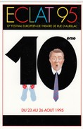 FRANCE - CP - ECLAT 95  - 10e FESTIVAL INTERNATIONAL DE THEATRE DE RUE D'AURILLAC - 23.8.1995 AURILLAC 15 / 2 - Theatre