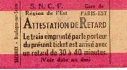 VP10.760 - S.N.C.F - Ticket - Gare De PARIS - Est  Attestation De Retard - Titres De Transport