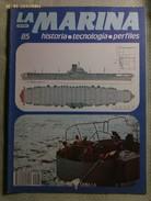 Fascículo La Marina Historia Tecnología Perfiles. Número 85. 1985. Editorial Delta. Barcelona. España - Barcos