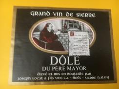 5158 - Dôle Du Père Mayor Joseph Vocat Noës  Suisse - Etiquettes