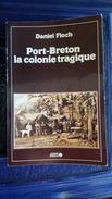 PORT - BRETON - La Colonie Tragique - Daniel Floch - Ouest France 1987 - 280 Pages - Broché - Histoire
