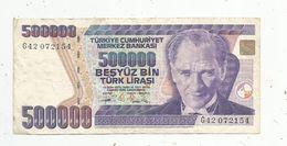 BILLET , TURQUIE , 500000 Türk Lirasi , 1970 , 2 Scans , Türkiye Cumhuriyet Merkez Bankasi - Turkey