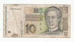 Billet , CROATIE , CROATIA , Hrvatska Narodna Banka , 10 , Deset Kuna , 2001 , 2 Scans - Croatie
