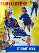 Catalogue Familistère Rentrée Des Classes Hiver 1962. 32 Pages Format 27x37 Cm, Qq Manques à La Pliure (voir Scan), - 1950 - ...