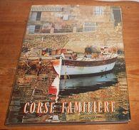 Corse Familière. Jean Noaro Et Henry Cohen. 1968 - Corse