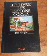 Corse. Le Livre Des Dictons Corses. Paul Arrighi. 1987. - Corse