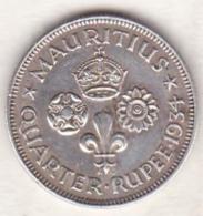 Ile Maurice, ¼ Rupee 1934 , George V, En Argent - Mauritius