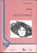 1841 Y YO, VICTORIA - CESAR MAGRINI - EDICIONES BRAGA S.A. NALIDRA EN ACUARIO AÑO1993 178 PAGINAS - Cultural