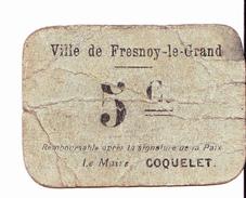 BON De 5c VILLE DE FRESNOY-LE-GRAND 14-18 - Bons & Nécessité