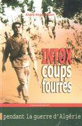 INTOX ET COUPS FOURRES GUERRE ALGERIE SERVICE SECRET ACTION PSYCHOLOGIQUE ALN FLN SDECE POLICE RENSEIGNEMENT COMMANDO - Libros