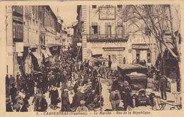 (18)   CARPENTRAS - Le Marché - Rue De La République - Carpentras