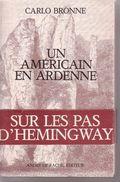 Carlo Bronne - Un Américain En Ardenne - Edition Originale Numérotée - Histoire