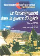 LE RENSEIGNEMENT GUERRE ALGERIE SERVICES SPECIAUX SURETE NATIONALE 2e BUREAU DST GENDARMERIE SDECE ACTION BRCS ECOUTES - Livres