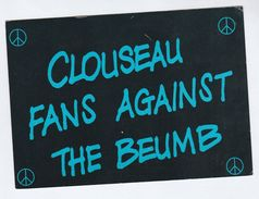 1980s?  Postcard ANTI NUCLEAR CAMPAIGN , CLOUSEAU FANS AGAINST THE BEUMB Atomic  Weapons Cnd Energy - Demonstrations