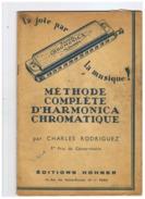 METHODE COMPLETE  D'HARMONICA CHROMATIQUE   CH . RODRIGUEZ - Música