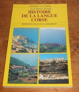 Corse. Histoire De La Langue Corse. Jean-Marie Arrighi. 2002 - Corse