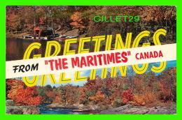 "GREETINGS FROM ""THE MARITIMES"" CANADA - - Souvenir De..."