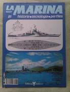 Fascículo La Marina Historia Tecnología Perfiles. Número 81. 1985. Editorial Delta. Barcelona. España - Barcos