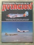 Fascículo Enciclopedia Ilustrada De La Aviacion. Número 37. 1982. Editorial Delta. Barcelona. España - Aviación