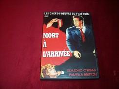 LES CHEFS D'OEUVRE DU FILM NOIR  °  MORT A L'ARRIVEE   VOST - Classic
