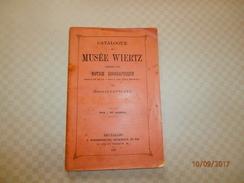 Catalogue Du Musée WIERTZ,(Bruxelles) Précédé D'une Note Biographique Par Emile De La Veleye, 1897 - Kunst
