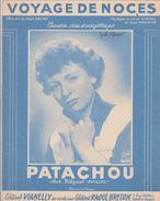 (GB18)  VOYAGE DE NOCE ,  PATACHOU ,  Paroles  JEAN VALTAY , Musique JEAN ROCHETTE - Partitions Musicales Anciennes