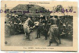 -  43 - DAHOMEY Et Dépendances - Abomey -  Sacrifice Au Fétiche,  La Saignée, Animation,  TTBE, Scans.. - Dahomey
