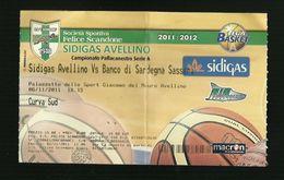 Biglietto Di Ingresso - Pallacanestro Scandone Serie A 2011 - Sidigas Avellino - Banco Di Sardegna - Sport