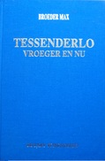 Boek : Tessenderlo Vroeger En Nu  / Broeder Max / Rotary Tessenderlo - Histoire