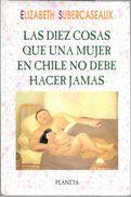 LAS DIEZ COSAS QUE UNA MUJER EN CHILE NO DEBE HACER JAMAS LIBRO AUTOR ELIZABETH SUBERCASEAUX EDITORIAL PLANETA - Cultural