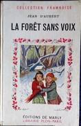 Jean D'Aubert - La Forêt Sans Voix - Éditions De Marly / Librairie Plon - ( 1947 ) . - Bücher, Zeitschriften, Comics