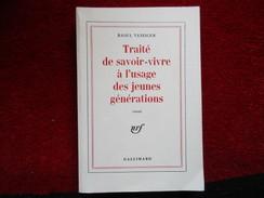 Traité De Savoir Vivre à L'usage Des Jeunes Générations (Raoul Vaneigem) éditions Gallimard De 1977 - Culture
