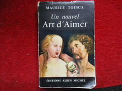 Un Nouvel Art D'Aimer (Maurice Toesca) éditions Albin Michel De 1958 - Culture