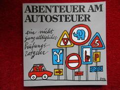 Abenteuer Am Autosteuer - Livres, BD, Revues