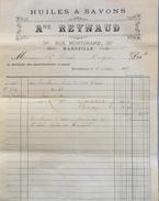 Facture De Anne REYNAUD - HUILES & SAVONS - Marseille à Mr Charles AURIOL Montpellier - Datée 12.10.1887 - BE - France