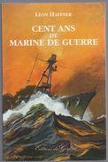 Léon Haffner Cent Ans De Marine De Guerre - Francese