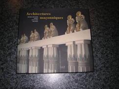 ARCHITECTURES MACONNIQUES Grande Bretagne France Etats Unis Belgique Francs Maçons Franc Maçonnerie Architecture - Sciences
