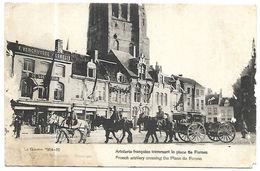 CP 468  CPA De La Guerre De 14-18 Artillerie Française Traversant La Place De Furnes Belgique - Belgique