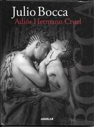 JULIO BOCCA - ADIOS HERMANO CRUEL VERSION PARA BALLET BASADA EN EL NOVELA DE JOHN FORD Y EN EL FILME DEL DIRECTOR ITALIA - Theatre