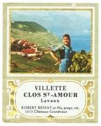 Rare // Villette, Clos St-Amour, Robert Bessat, Chenaux-Grandvaux, Vaud // Suisse - Etiquettes