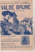 (GB18 )  VALSE BRUNE ,  Musique GEORGES KRIER , Paroles  GEORGES VILLARD - Scores & Partitions