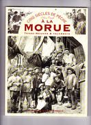 CINQ SIECLES DE PÊCHE A LA MORUE, Terre-Neuvas & Islandais, Nelson Cazeils, Editions Ouest-France 1997 - Chasse/Pêche