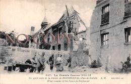 (62) La Grande Guerre 1914 1915 - Ce Qu'il Reste De La Ferme De BERTHONVAL - Militaria Militaire - Envoyée 1919 - France