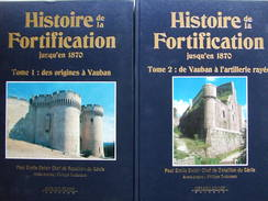 HISTOIRE DE LA FORTIFICATION DES ORIGINES VAUBAN ARTILLERIE RAYE 1870 - Historia
