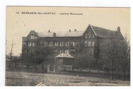 10 Berchem-Ste-Agathe : Institut Provincial - Berchem-Ste-Agathe - St-Agatha-Berchem