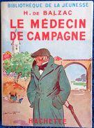 Honoré De Balzac - Le Médecin De Campagne - Bibliothèque De La Jeunesse - ( 1948 ) - Illustrations : André Pécoud . - Bücher, Zeitschriften, Comics