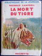 Reginald Campbell - La Mort Du Tigre - Bibliothèque De La Jeunesse - ( 1950 ) . - Bücher, Zeitschriften, Comics