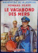 Howard Pease - Le Vagabond Des Mers - Bibliothèque De La Jeunesse - ( 1951 ) . - Bücher, Zeitschriften, Comics